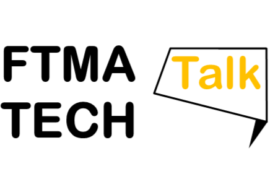 FTMA Tech Talk – Ed.8